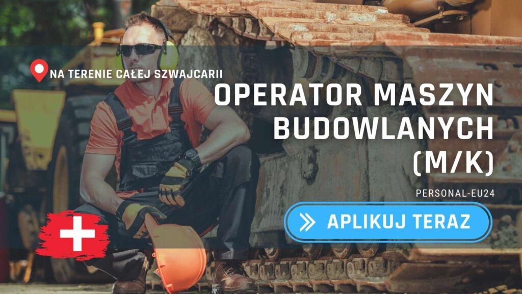 PL_K0015_006 - Operator maszyn budowlanych - Praca w Szwajcarii